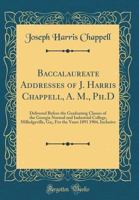 Baccalaureate Addresses of J. Harris Chappell, A. M., Ph.D