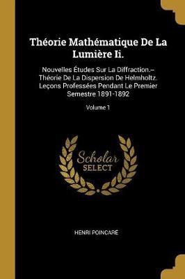 Théorie Mathématique de la Lumière II.
