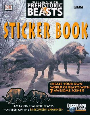 Walking With Prehistoric Beasts Sticker Book