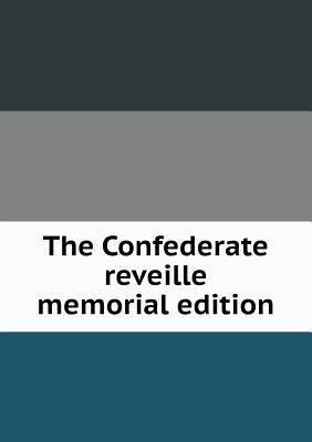 The Confederate Reveille Memorial Edition