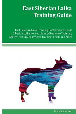East Siberian Laika Training Guide