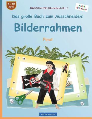 BROCKHAUSEN Bastelbuch Bd. 3 - Das große Buch zum Ausschneiden