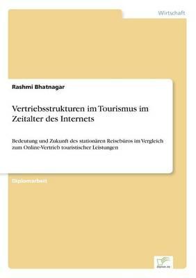 Vertriebsstrukturen im Tourismus im Zeitalter des Internets