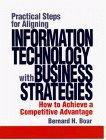 Practical Steps for Aligning Information Technology with Business Strategies