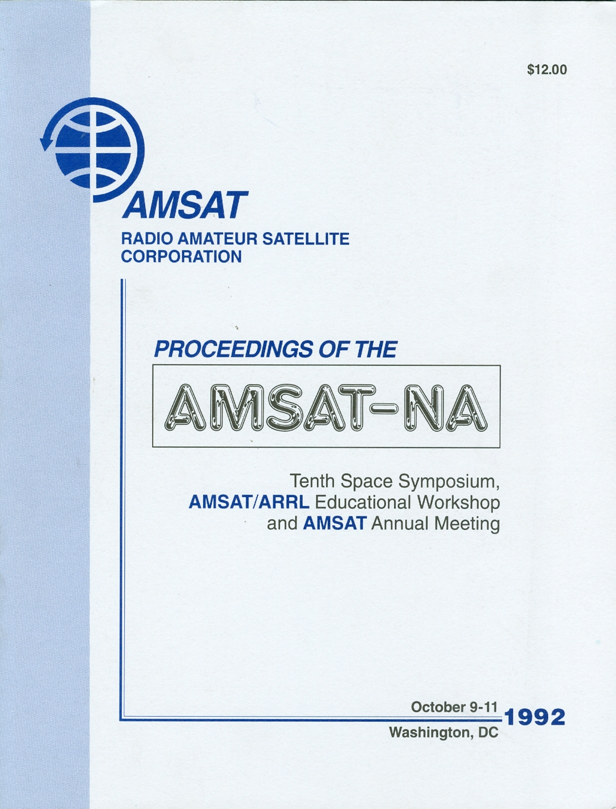 Proceedings of the AMSAT-NA Tenth Space Symposium, AMSAT/ARRL Educational Workshop, and AMSAT Annual Meeting