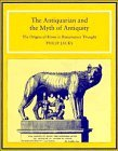 The Antiquarian and the Myth of Antiquity