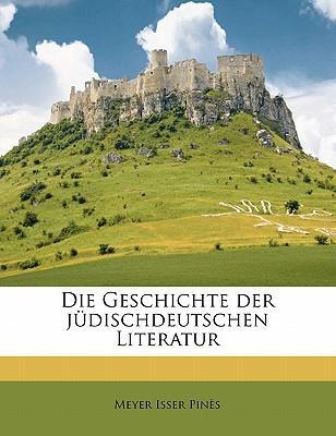 Die Geschichte Der Judischdeutschen Literatur