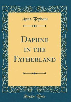Daphne in the Fatherland (Classic Reprint)