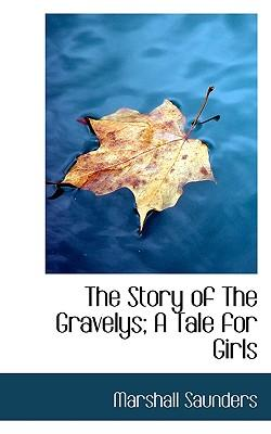 The Story of the Gravelys; A Tale for Girls