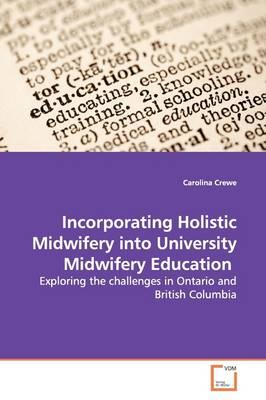Incorporating Holistic Midwifery into University Midwifery Education