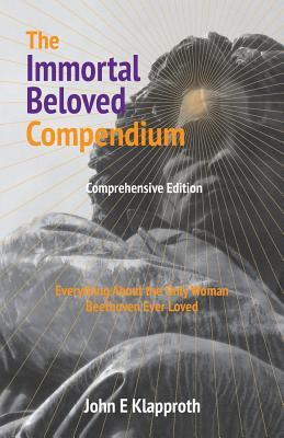 The Immortal Beloved Compendium (Comprehensive Edition)