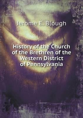 History of the Church of the Brethren of the Western District of Pennsylvania