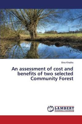 An assessment of cost and benefits of two selected Community Forest
