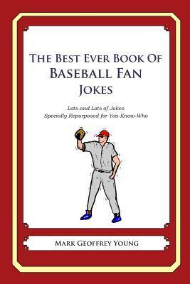 The Best Ever Book of Baseball Fan Jokes