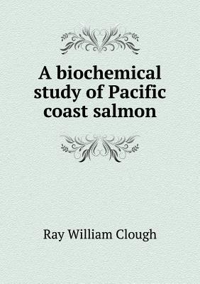 A Biochemical Study of Pacific Coast Salmon
