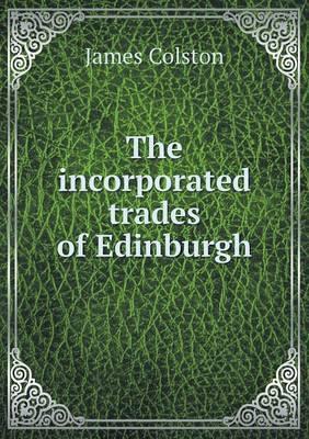 The Incorporated Trades of Edinburgh
