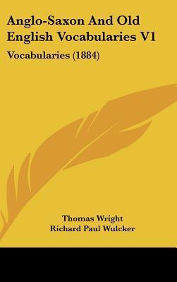 Anglo-Saxon and Old English Vocabularies V1
