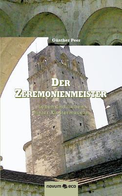 Der Zeremonienmeister-Leben und Lieben Hinter Klostermauern