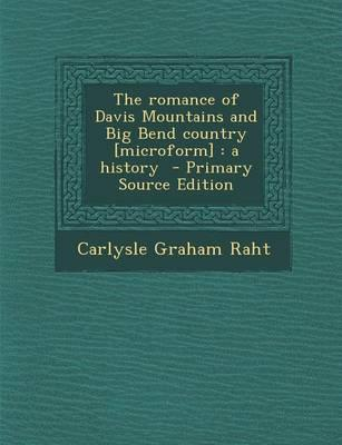 The Romance of Davis Mountains and Big Bend Country [Microform]