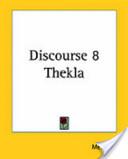 Discourse 8 Thekla