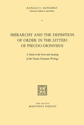 Hierarchy and the Definition of Order in the Letters of Pseudo-dionysius