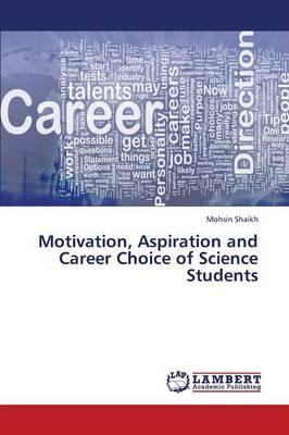 Motivation, Aspiration and Career Choice of Science Students