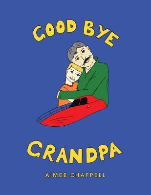 Good Bye Grandpa