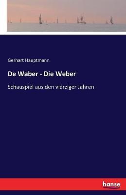 De Waber - Die Weber