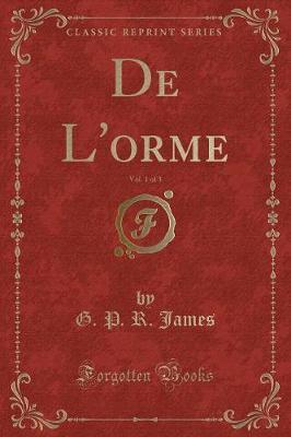 De L'orme, Vol. 1 of 3 (Classic Reprint)