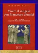 Vivere il vangelo con Francesco d'Assisi