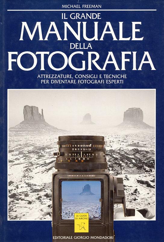 Il grande manuale della fotografia