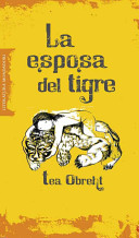 La esposa del tigre/ The Tiger's Wife