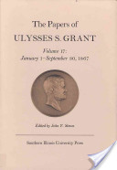 The Papers of Ulysses S. Grant: January 1-September 30, 1867