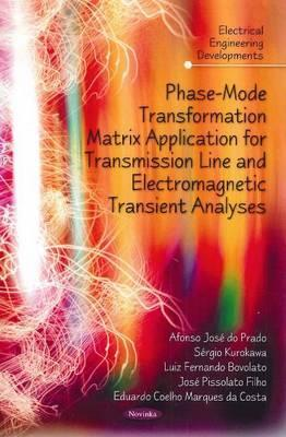 Phase-Mode Transformation Matrix Application for Transmission Line and Electromagnetic Transient Analyses