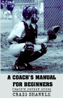 A Coach's Manual for Beginners