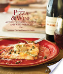 Pizza and Wine: Authentic Italian Recipes and Wine Pairings