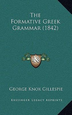 The Formative Greek Grammar (1842)