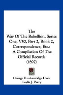 The War Of The Rebellion, Series One, V50, Part 2, Book 2, Correspondence, Etc.