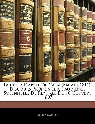 La Cour D'appel De Caen (An Viii-1811)