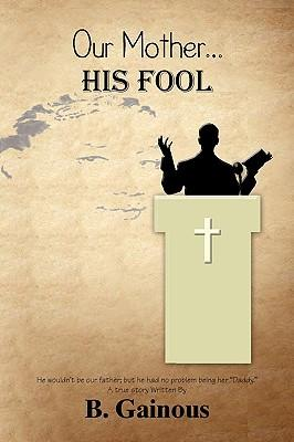 Our Mother, His Fool
