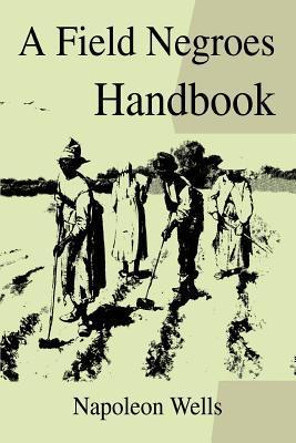 A Field Negroes Handbook