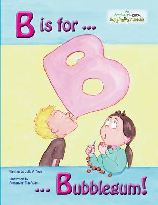 B Is for Bubblegum!