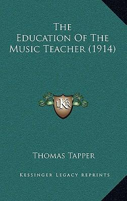 The Education of the Music Teacher (1914)