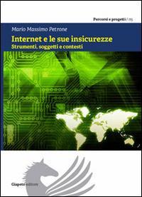 Internet e le sue insicurezze. Strumenti, soggetti e contesti