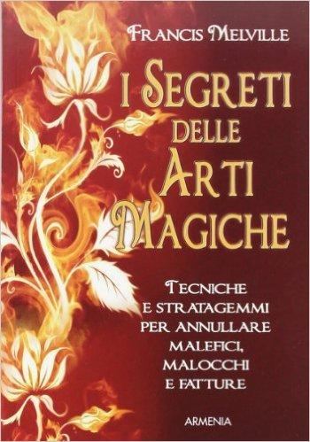 I segreti delle arti magiche