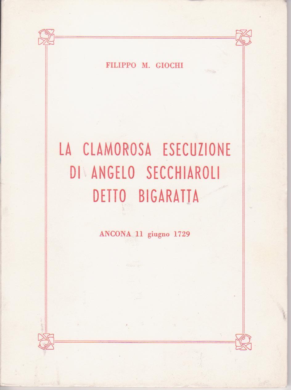 La clamorosa esecuzione di Angelo Secchiaroli detto Bigaratta