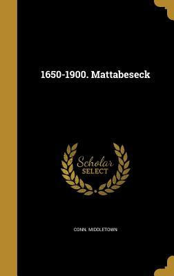 1650-1900 MATTABESECK