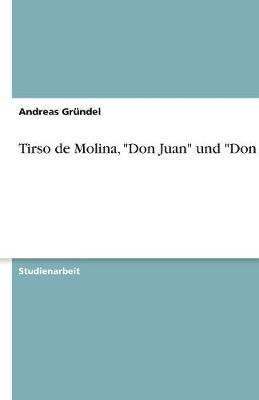 """Tirso de Molina, """"Don Juan"""" und """"Don Gil"""""""