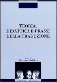 Teoria, didattica e prassi della traduzione