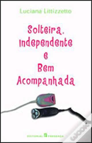 Solteira, independen...